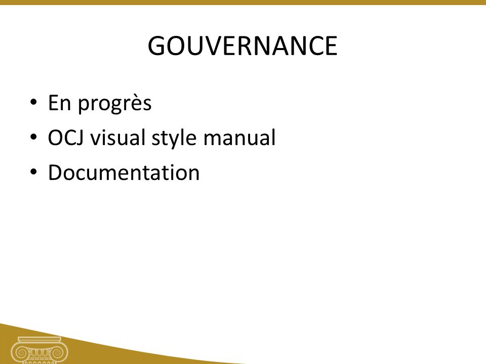 GOUVERNANCE En progrès OCJ visual style manual Documentation