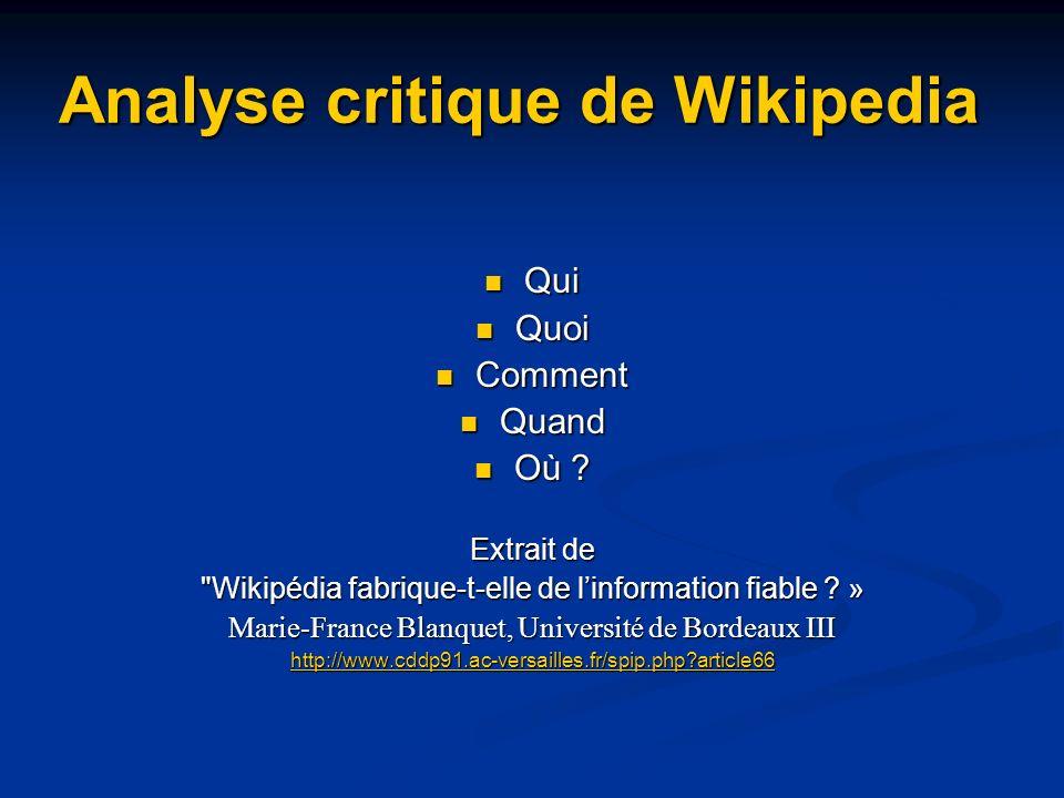 Analyse critique de Wikipedia Qui Qui Quoi Quoi Comment Comment Quand Quand Où .