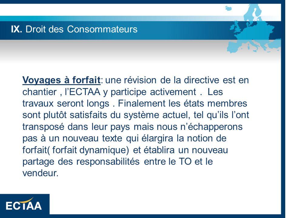 Voyages à forfait: une révision de la directive est en chantier, lECTAA y participe activement. Les travaux seront longs. Finalement les états membres