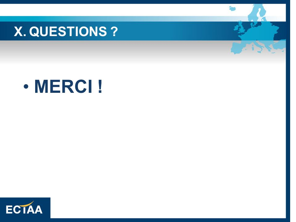 MERCI ! X. QUESTIONS