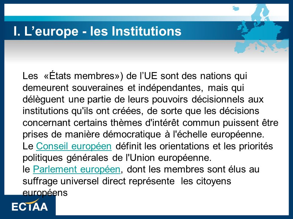 le Conseil de l Union européenne représente les États membres; rassemble les chefs d État ou de gouvernement de tous les pays de l UE, le président de la Commission et le président du Conseil européenConseil de l Union européenne la Commission européenne est l une des principales institutions de l Union européenne.
