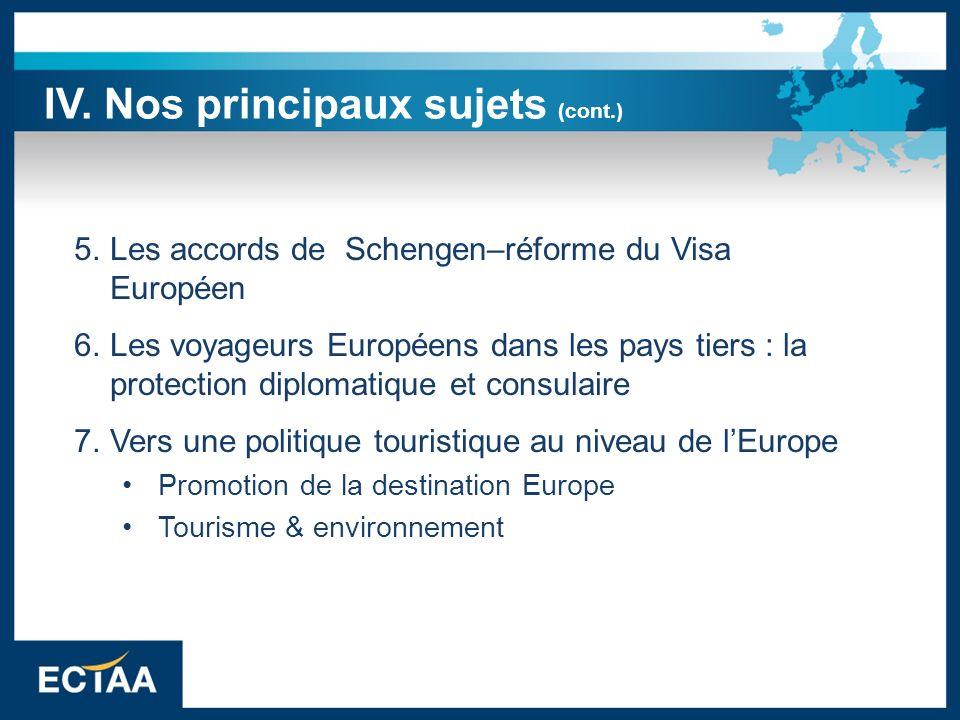 5.Les accords de Schengen–réforme du Visa Européen 6.Les voyageurs Européens dans les pays tiers : la protection diplomatique et consulaire 7.Vers une