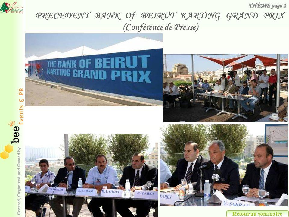 PRECEDENT BANK Of BEIRUT KARTING GRAND PRIX (Conférence de Presse) Retour au sommaire THÈME page 2