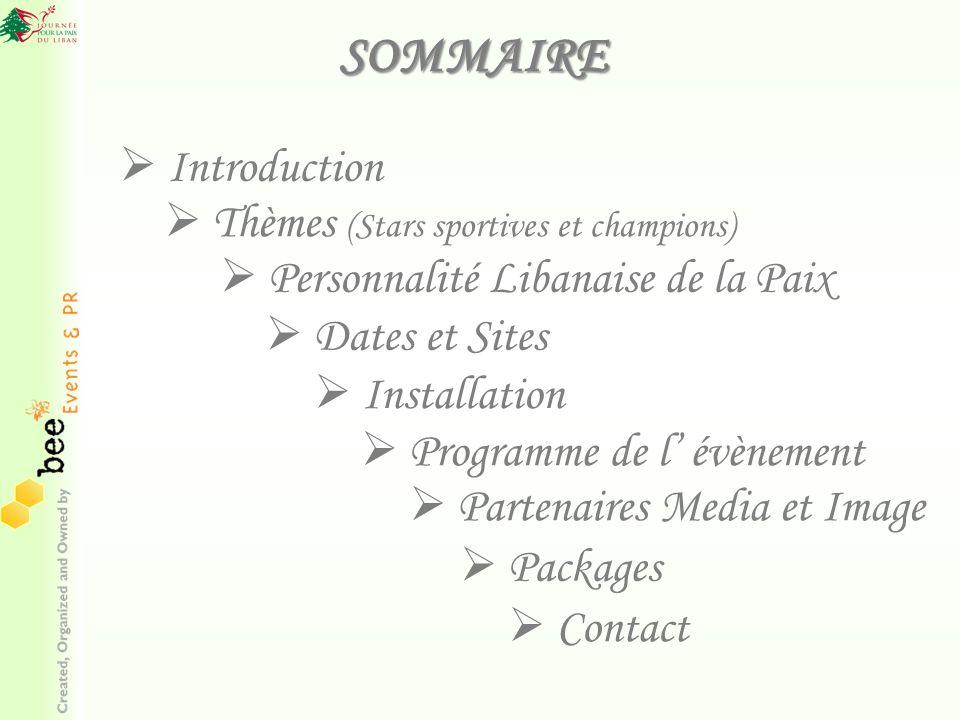 SOMMAIRE Thèmes (Stars sportives et champions) Thèmes (Stars sportives et champions) Packages Introduction Dates et Sites Installation Programme de l