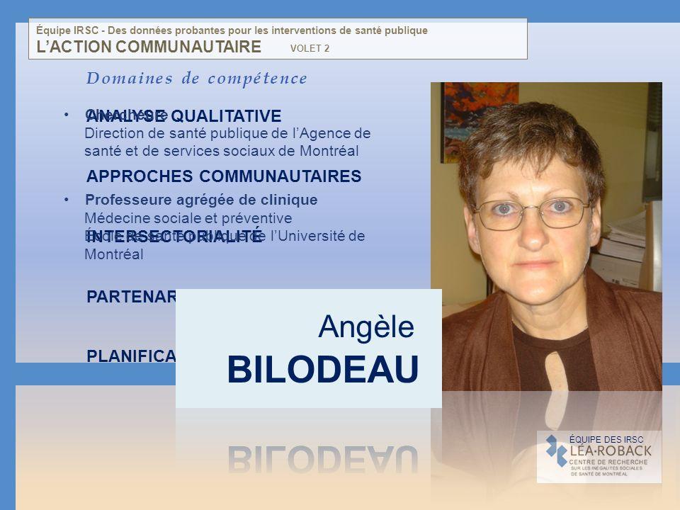 Domaines de compétence ANALYSE QUALITATIVE APPROCHES COMMUNAUTAIRES INTERSECTORIALITÉ PARTENARIAT PLANIFICATION PUBLIQUE PROMOTION DE LA SANTÉ ÉVALUAT