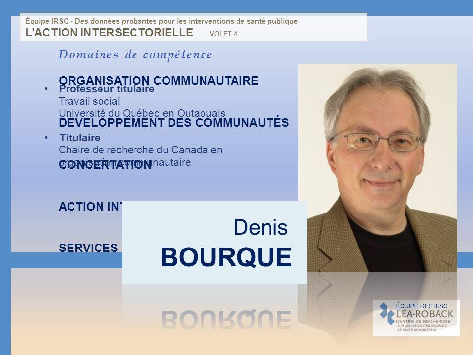 Domaines de compétence ORGANISATION COMMUNAUTAIRE DEVELOPPEMENT DES COMMUNAUTÉS CONCERTATION ACTION INTERSECTORIELLE SERVICES SOCIOSANITAIRES DE PREMI