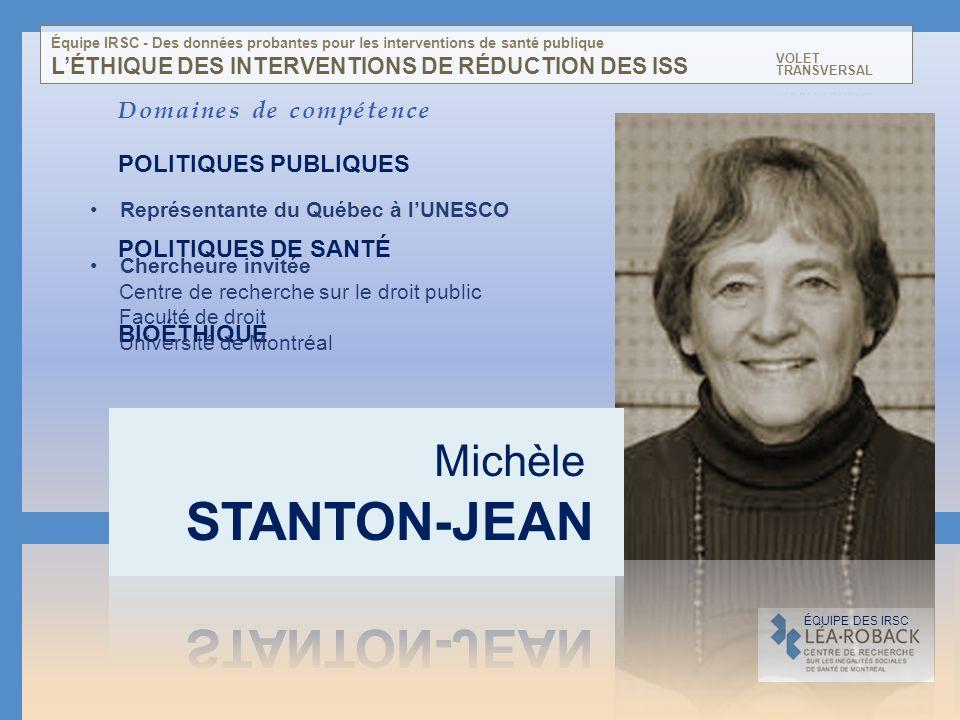 Domaines de compétence POLITIQUES PUBLIQUES POLITIQUES DE SANTÉ BIOÉTHIQUE PARTICIPATION DU PUBLIC NORMATIVITÉ UNIVERSELLE Représentante du Québec à l