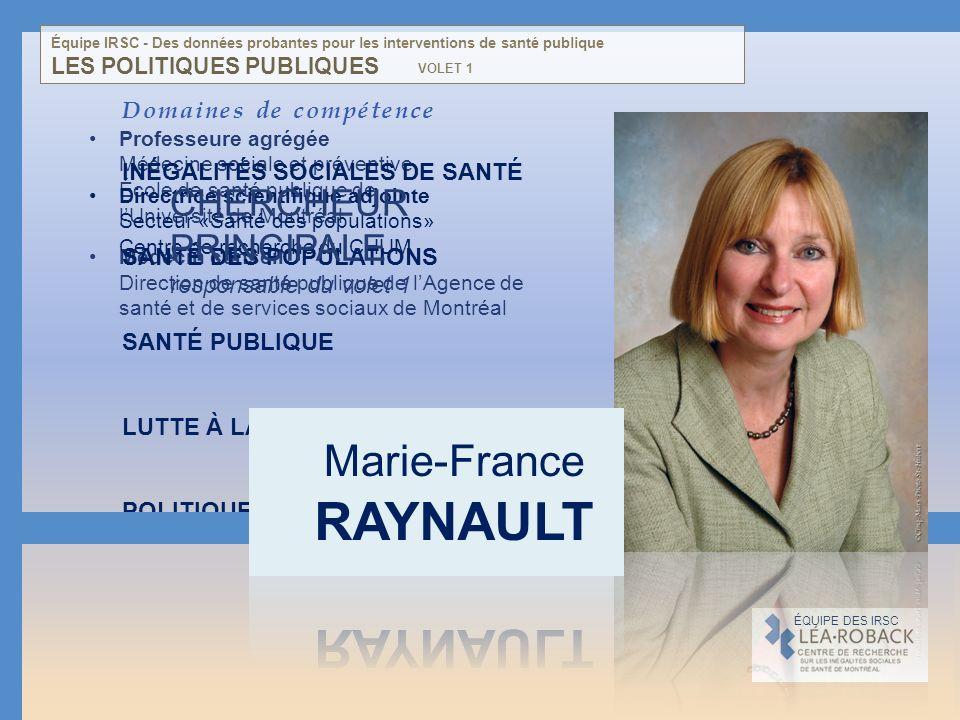 Professeure agrégée Médecine sociale et préventive École de santé publique de lUniversité de Montréal Médecin conseil Direction de santé publique de l