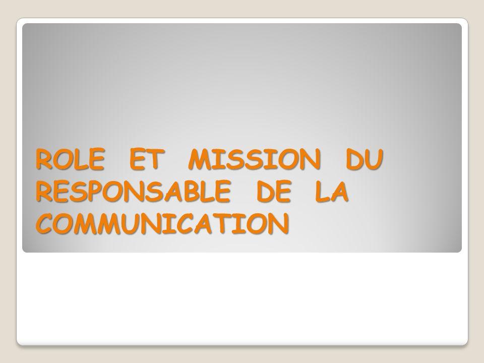MISSIONS INTERNES MISSIONS INTERNES Le responsable communication supervise également les dossiers de presse, la réalisation du journal de lenseigne destiné aux partenaires et celui pour les clients.