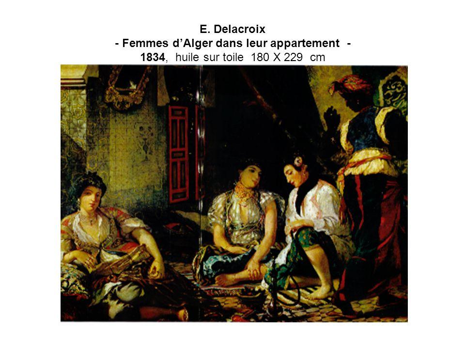 E. Delacroix - Femmes dAlger dans leur appartement - 1834, huile sur toile 180 X 229 cm