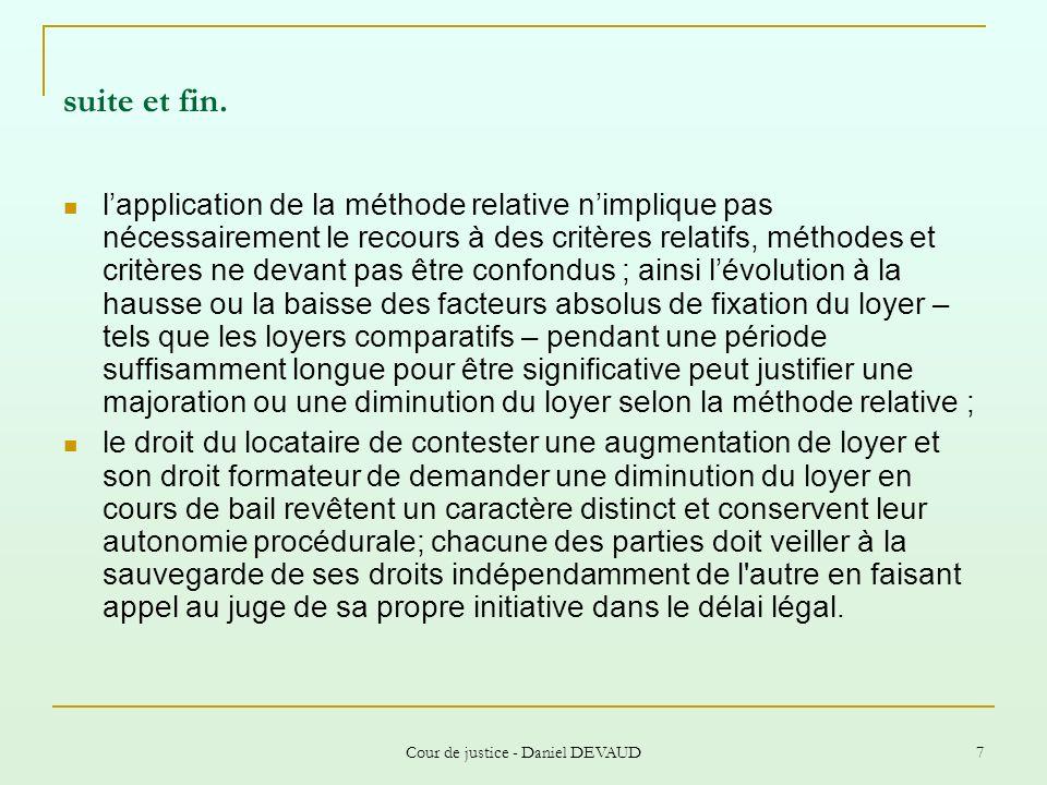 Cour de justice - Daniel DEVAUD 8 Cas n° 2 - Les faits ( méthode absolue – méthode relative ) Par contrats de bail conclus en novembre 1997, R.