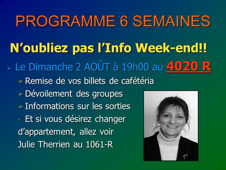 PROGRAMME 6 SEMAINES Noubliez pas lInfo Week-end!.