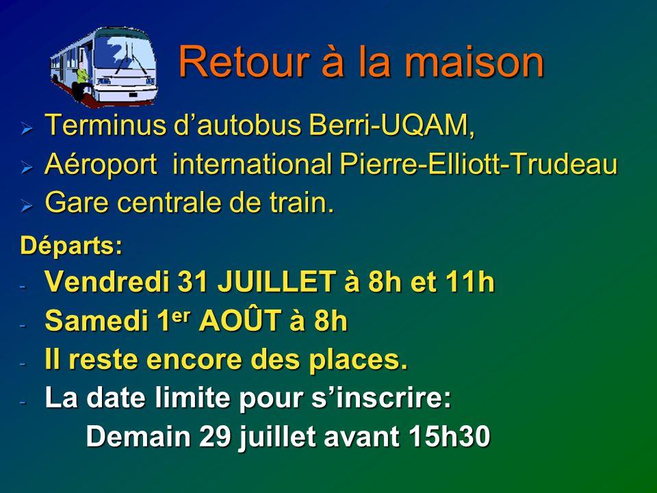 Retour à la maison Terminus dautobus Berri-UQAM, Terminus dautobus Berri-UQAM, Aéroport international Pierre-Elliott-Trudeau Aéroport international Pierre-Elliott-Trudeau Gare centrale de train.