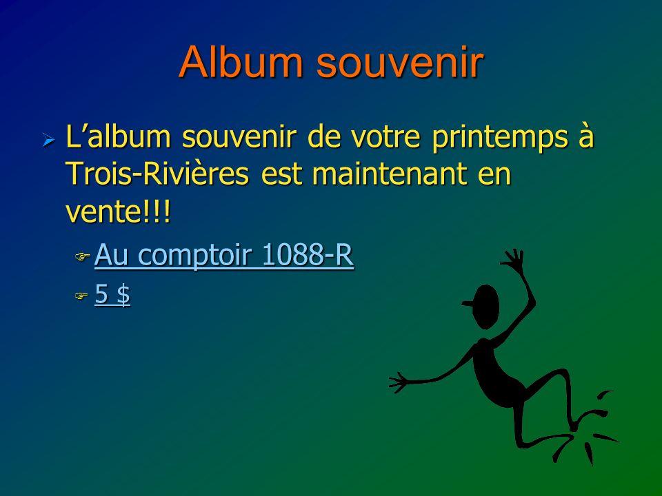 Album souvenir Lalbum souvenir de votre printemps à Trois-Rivières est maintenant en vente!!.