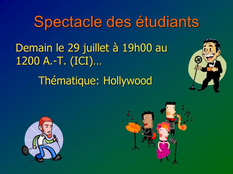 Spectacle des étudiants Demain le 29 juillet à 19h00 au 1200 A.-T. (ICI)… Thématique: Hollywood
