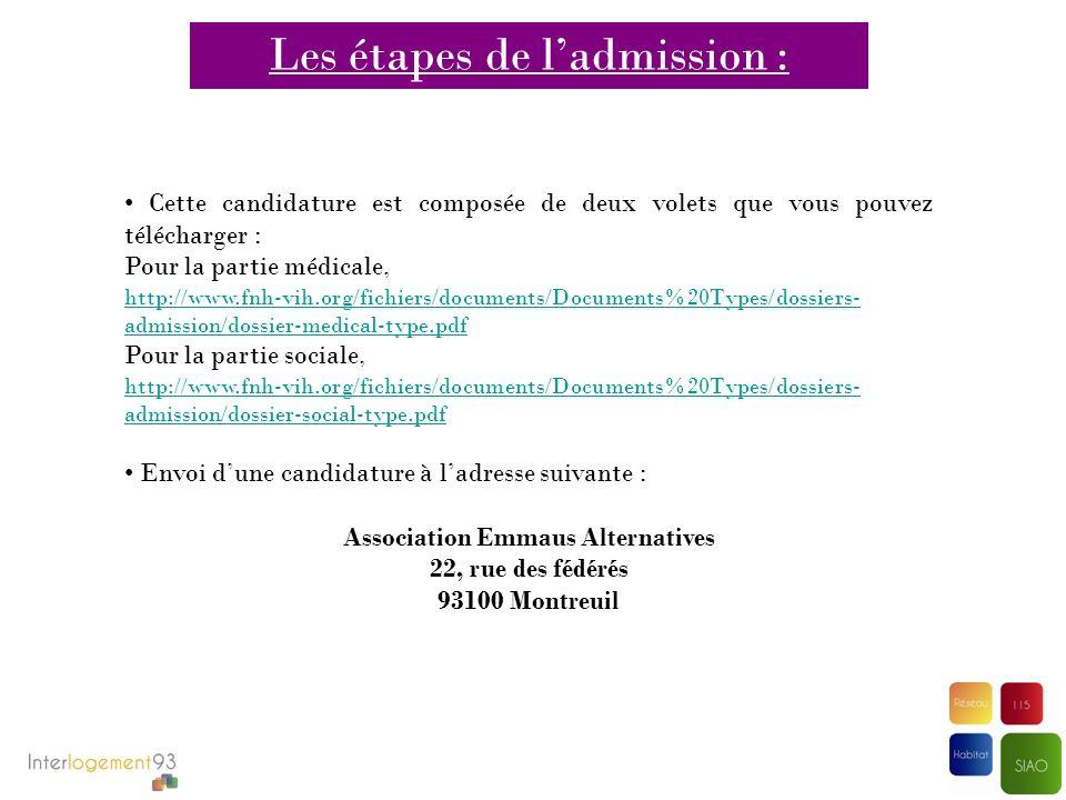 Les étapes de ladmission : Cette candidature est composée de deux volets que vous pouvez télécharger : Pour la partie médicale, http://www.fnh-vih.org