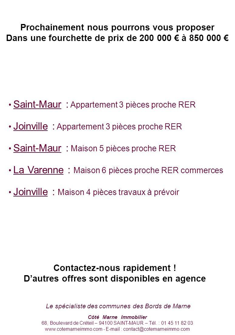Prochainement nous pourrons vous proposer Dans une fourchette de prix de 200 000 à 850 000 Saint-Maur : Appartement 3 pièces proche RER Joinville : Ap