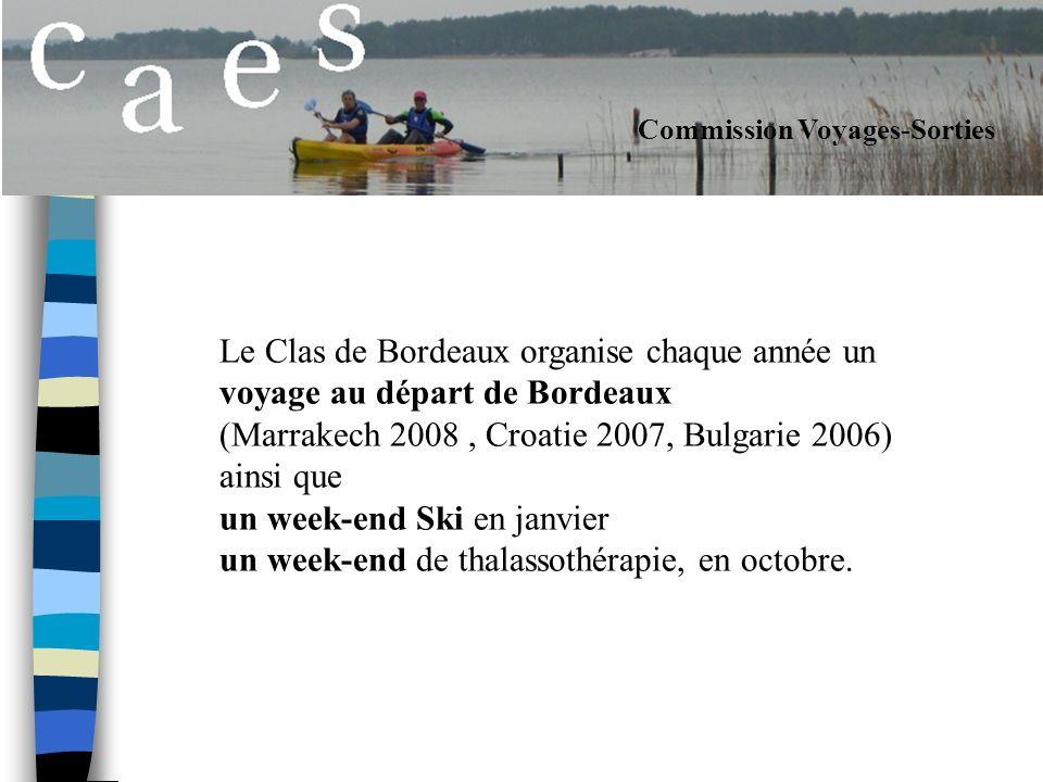 Commission Voyages-Sorties Le Clas de Bordeaux organise chaque année un voyage au départ de Bordeaux (Marrakech 2008, Croatie 2007, Bulgarie 2006) ainsi que un week-end Ski en janvier un week-end de thalassothérapie, en octobre.