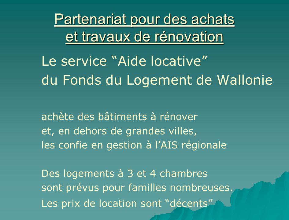 Partenariat pour des achats et travaux de rénovation Le service Aide locative du Fonds du Logement de Wallonie achète des bâtiments à rénover et, en d