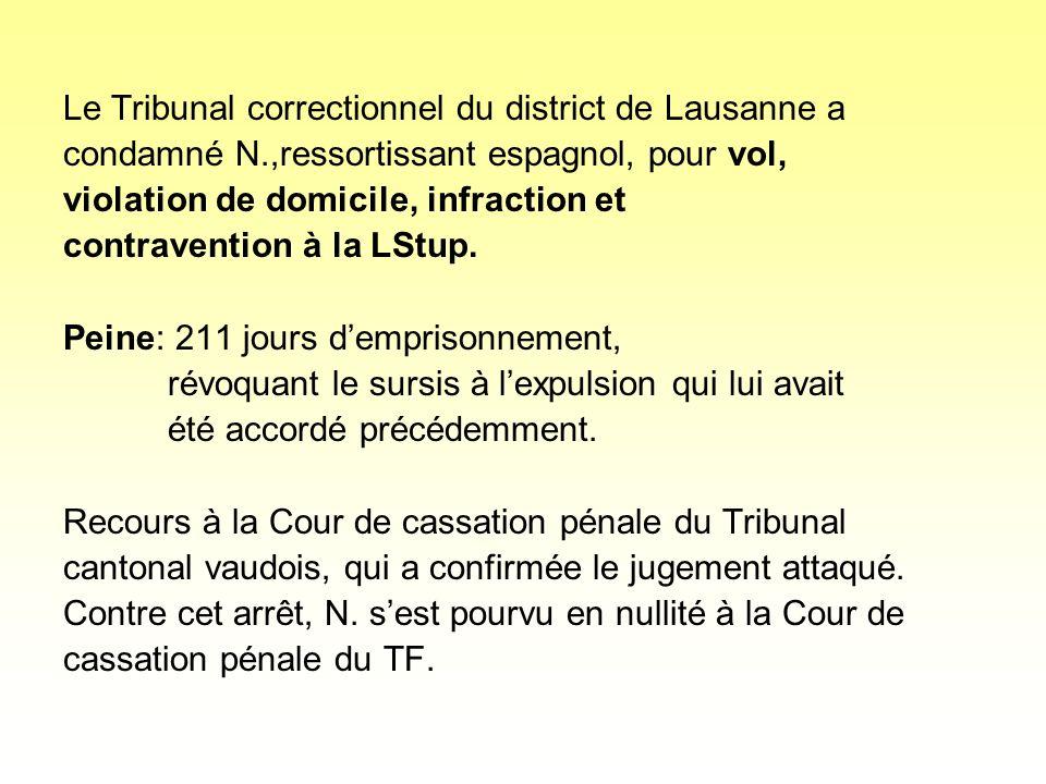 Le Tribunal correctionnel du district de Lausanne a condamné N.,ressortissant espagnol, pour vol, violation de domicile, infraction et contravention à la LStup.