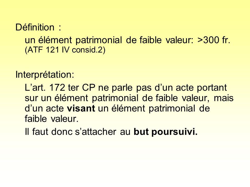 Définition : un élément patrimonial de faible valeur: >300 fr.