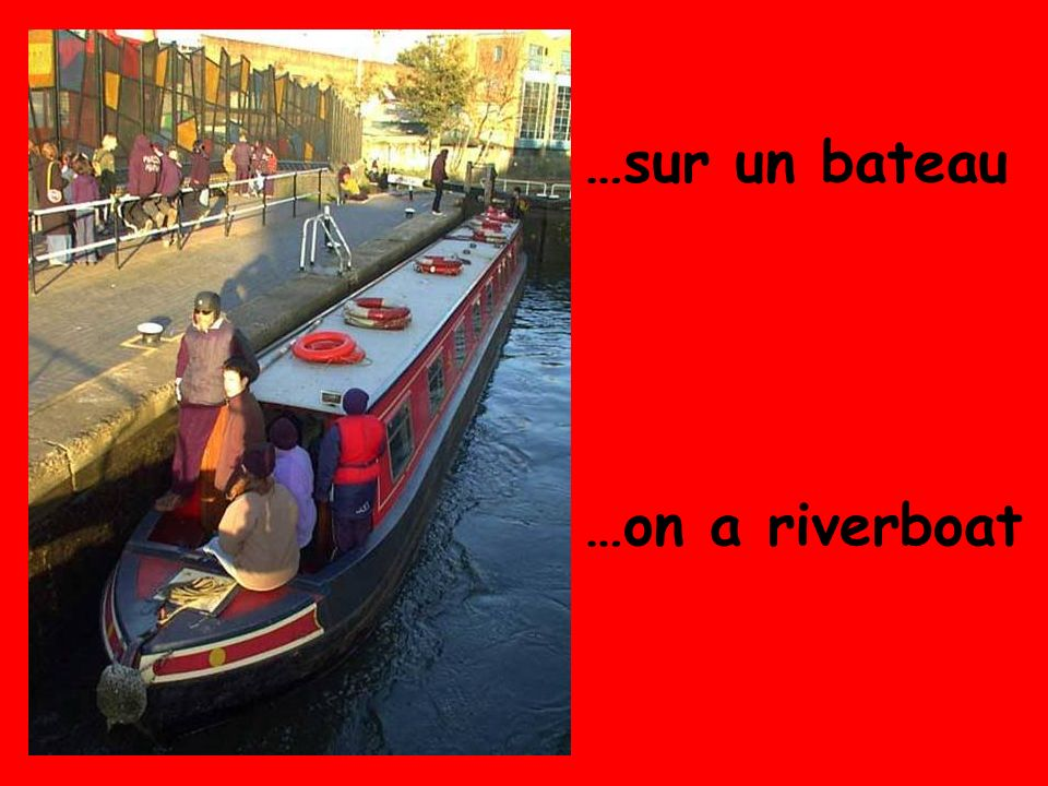 …on a riverboat …sur un bateau