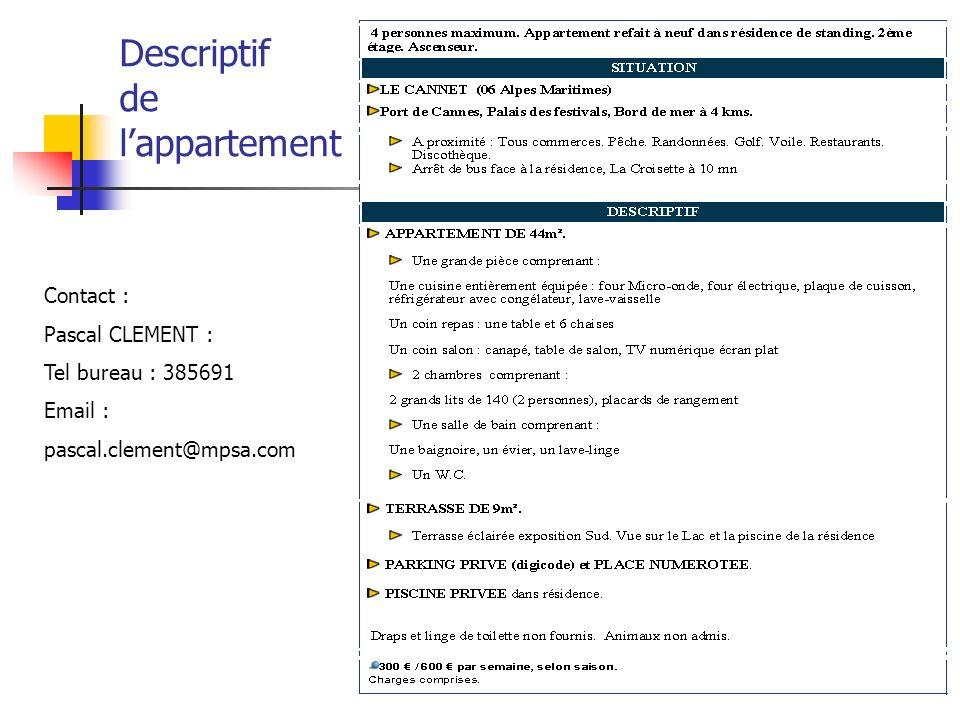 Descriptif de lappartement Contact : Pascal CLEMENT : Tel bureau : 385691 Email : pascal.clement@mpsa.com