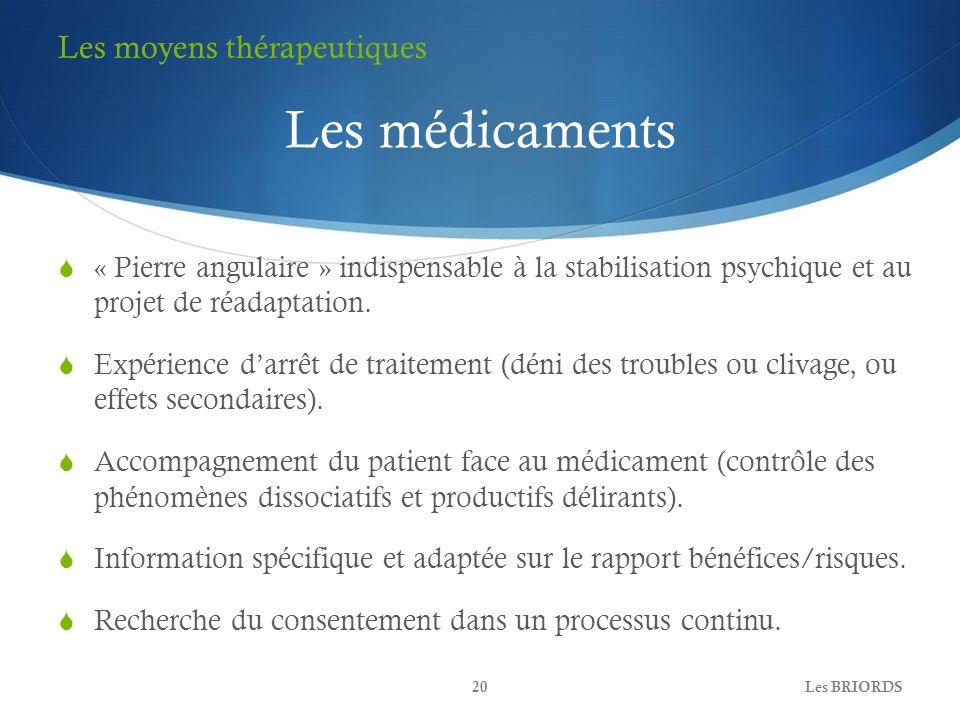 Les médicaments « Pierre angulaire » indispensable à la stabilisation psychique et au projet de réadaptation. Expérience darrêt de traitement (déni de