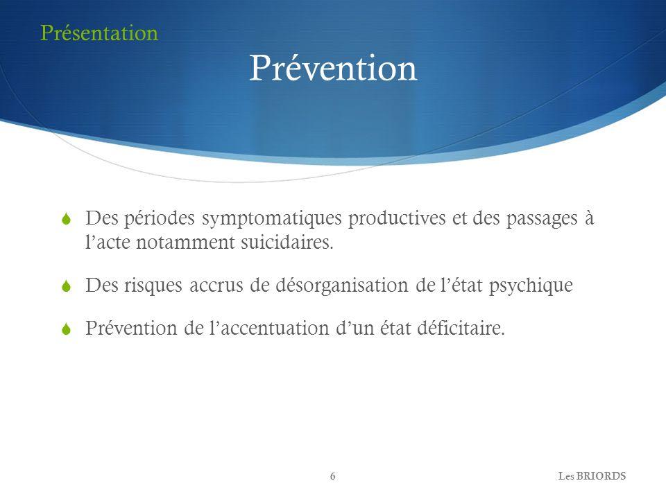 Prévention Des périodes symptomatiques productives et des passages à lacte notamment suicidaires. Des risques accrus de désorganisation de létat psych