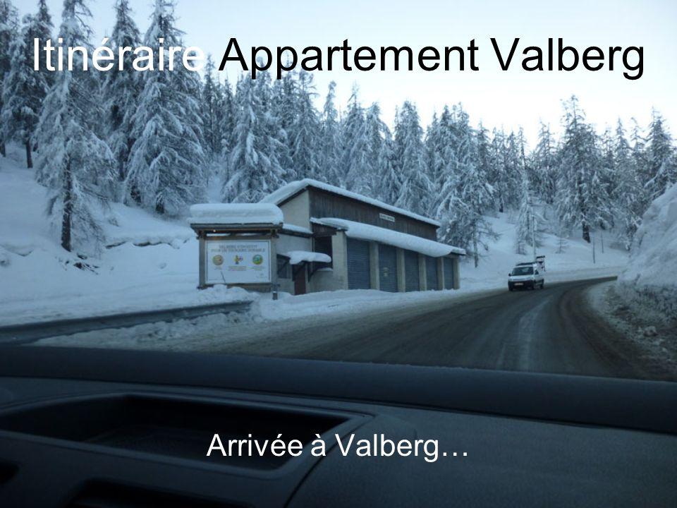 Itinéraire Appartement Valberg Arrivée à Valberg…
