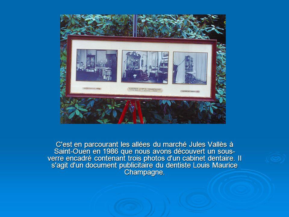 C est en parcourant les allées du marché Jules Vallès à Saint-Ouen en 1986 que nous avons découvert un sous- verre encadré contenant trois photos d un cabinet dentaire.