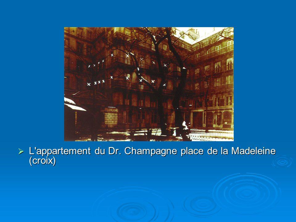L appartement du Dr. Champagne place de la Madeleine (croix) L appartement du Dr.