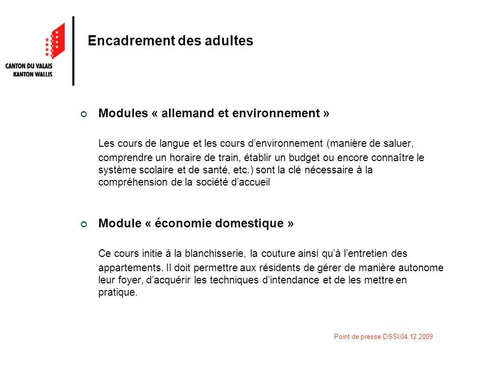 Point de presse DSSI 04.12.2009 Encadrement des adultes Module « prévention » Ce module comprend des cours sur lhygiène alimentaire proposés en alternance avec les cours pratiques dentretien.