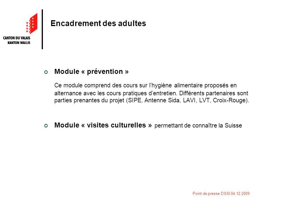 Point de presse DSSI 04.12.2009 Encadrement des adultes Lensemble des cours et modules seront organisés dans la structure de Rarogne en collaboration avec les partenaires externes et notamment avec le Forum Migration Haut-Valais pour les cours dallemand.