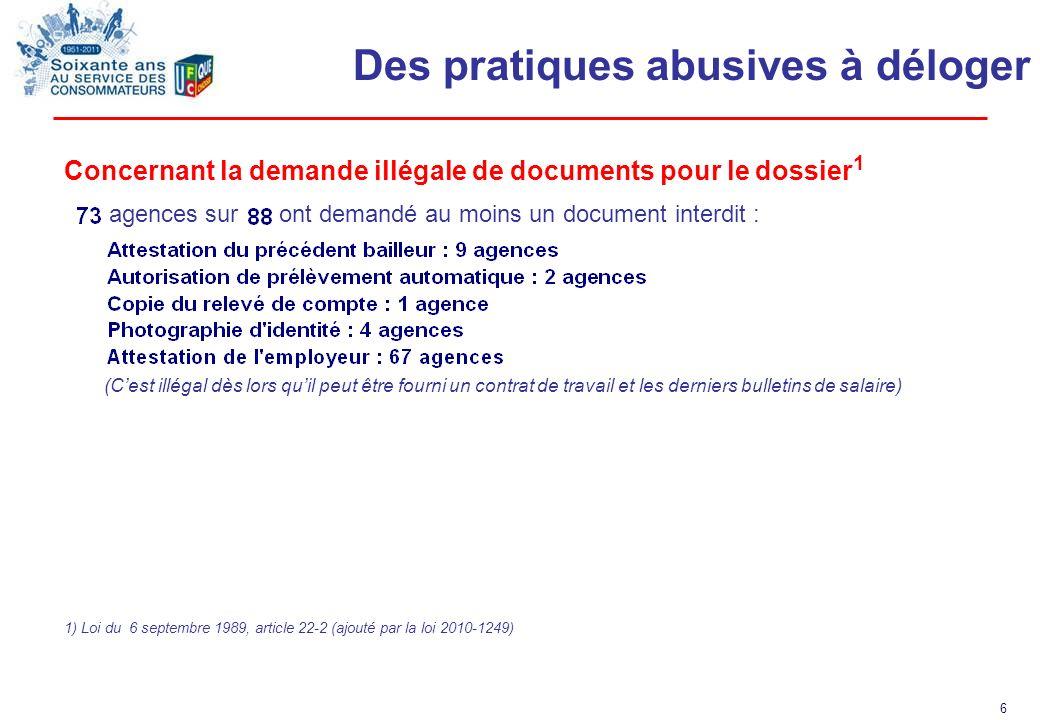 6 Des pratiques abusives à déloger Concernant la demande illégale de documents pour le dossier 1 agences sur ont demandé au moins un document interdit