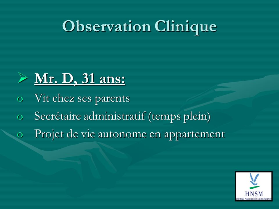 Observation Clinique Mr.D, 31 ans: Mr.