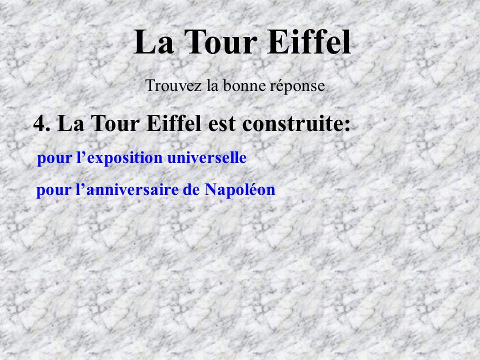 La Tour Eiffel Trouvez la bonne réponse 4.