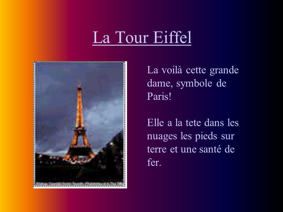 La Tour Eiffel La voilà cette grande dame, symbole de Paris.
