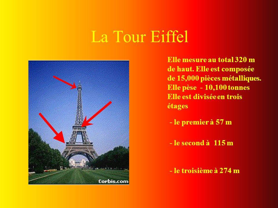 La Tour Eiffel - le second à 115 m - le troisième à 274 m Elle mesure au total 320 m de haut.