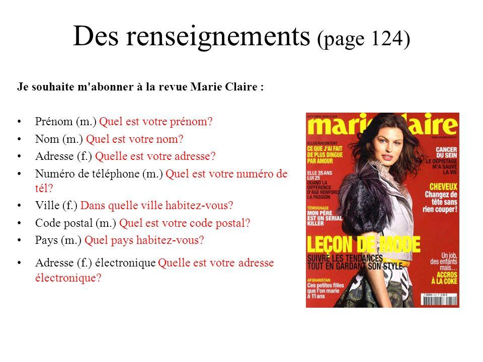 Des renseignements (page 124) Je souhaite m abonner à la revue Marie Claire : Prénom (m.) Quel est votre prénom.