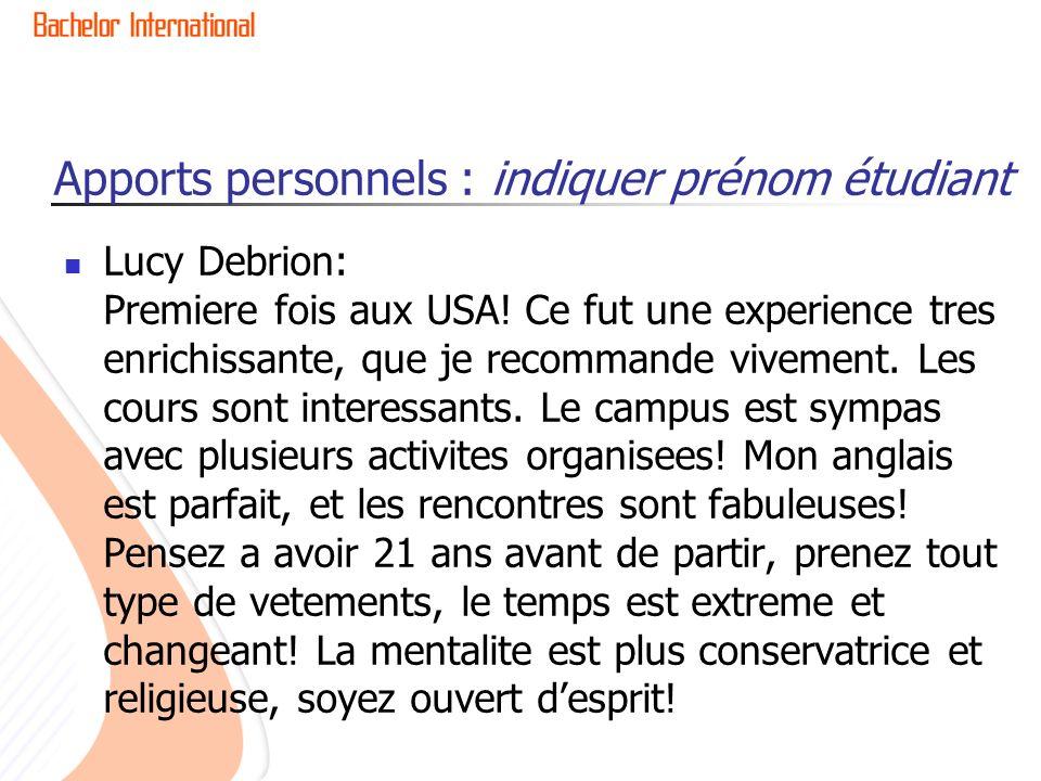 Apports personnels : indiquer prénom étudiant Lucy Debrion: Premiere fois aux USA! Ce fut une experience tres enrichissante, que je recommande vivemen