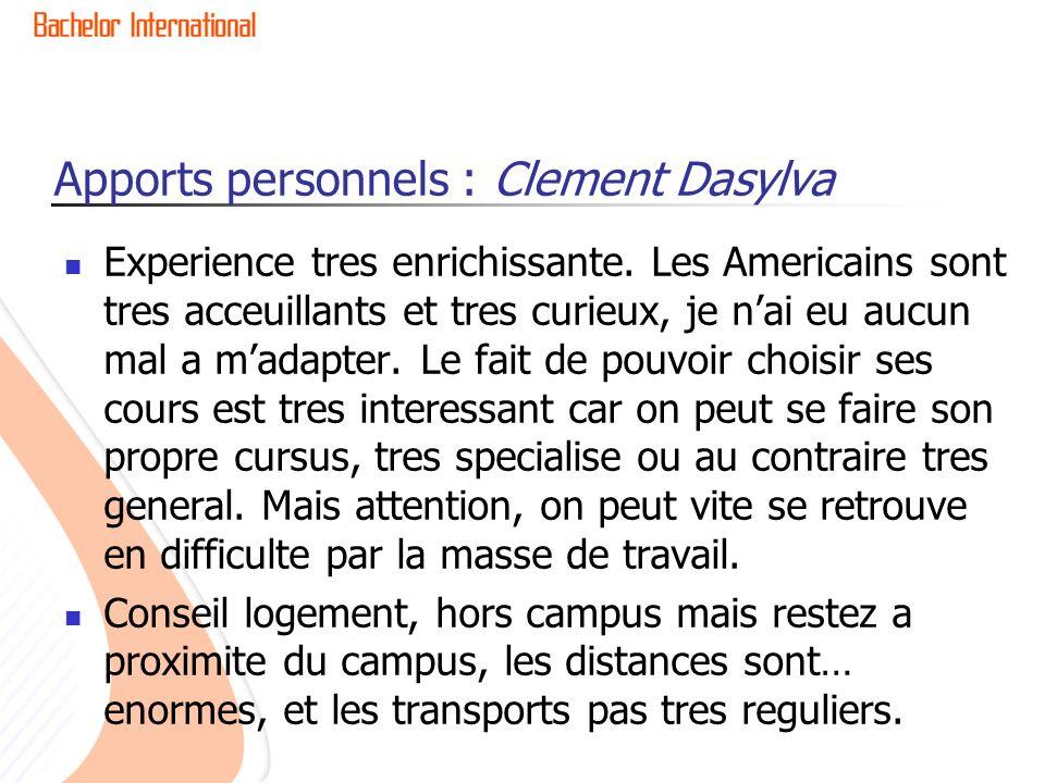 Apports personnels : Clement Dasylva Experience tres enrichissante. Les Americains sont tres acceuillants et tres curieux, je nai eu aucun mal a madap