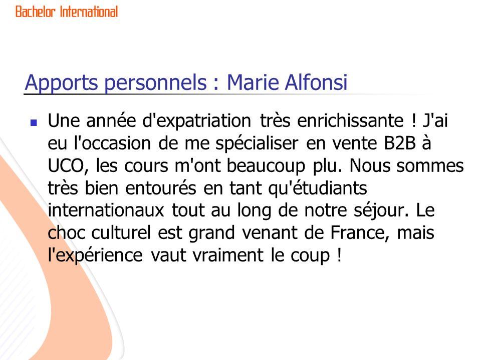 Apports personnels : Marie Alfonsi Une année d'expatriation très enrichissante ! J'ai eu l'occasion de me spécialiser en vente B2B à UCO, les cours m'