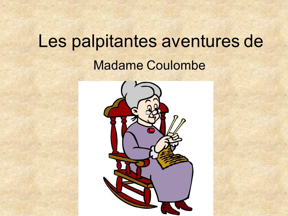 Les palpitantes aventures de Madame Coulombe