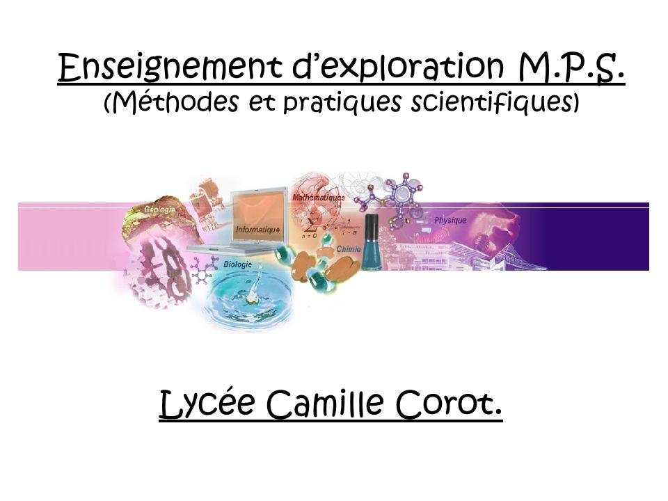 Enseignement dexploration M.P.S. (Méthodes et pratiques scientifiques) Lycée Camille Corot.