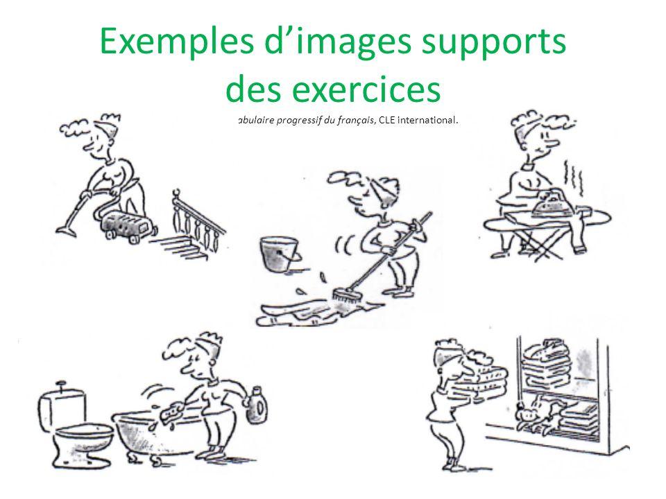 Exemples dimages supports des exercices in Vocabulaire progressif du français, CLE international.