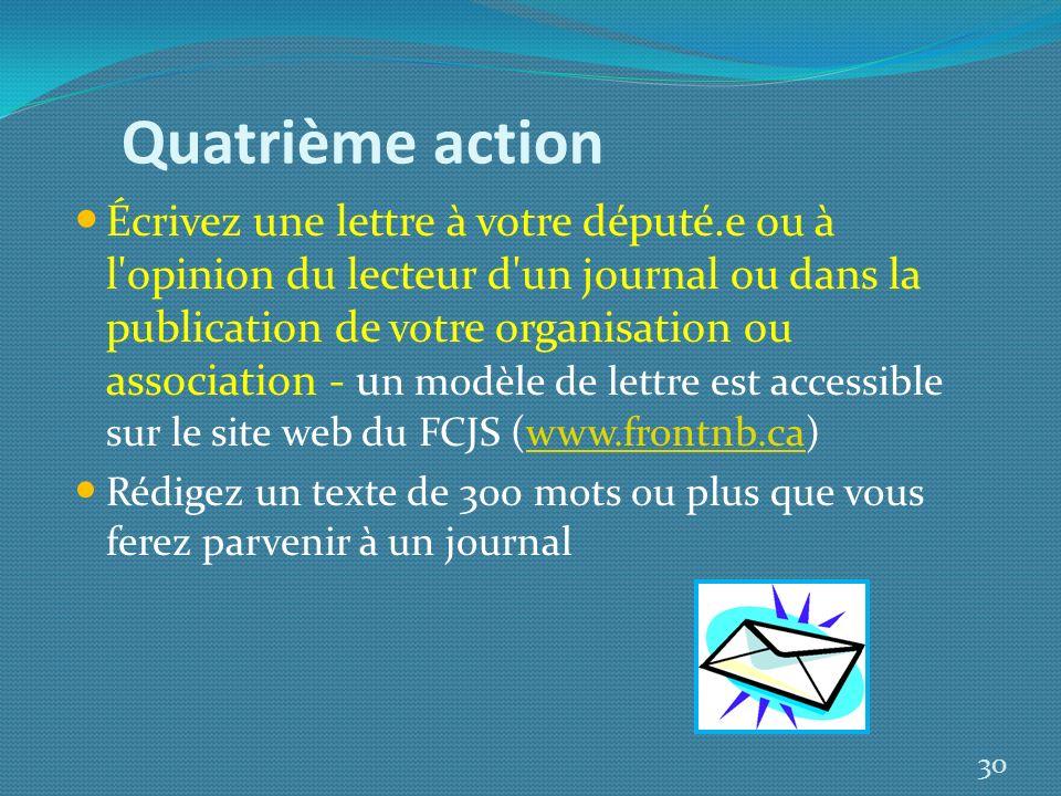 Quatrième action Écrivez une lettre à votre député.e ou à l'opinion du lecteur d'un journal ou dans la publication de votre organisation ou associatio