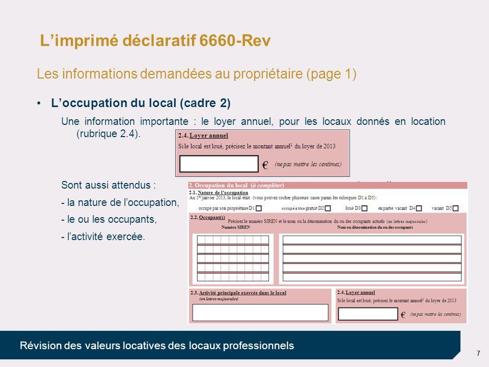 8 Révision des valeurs locatives des locaux professionnels Limprimé déclaratif 6660-Rev Les informations demandées au propriétaire (pages 2 et 3) La catégorie du local (cadre 3) La catégorie est à choisir parmi une liste proposée de 39 catégories (définies par décret n° 2011-1267 du 10 octobre 2011).