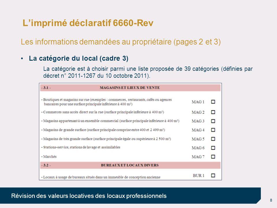 9 Révision des valeurs locatives des locaux professionnels Limprimé déclaratif 6660-Rev Les informations demandées au propriétaire (page 4) La consistance du local (cadre 4).