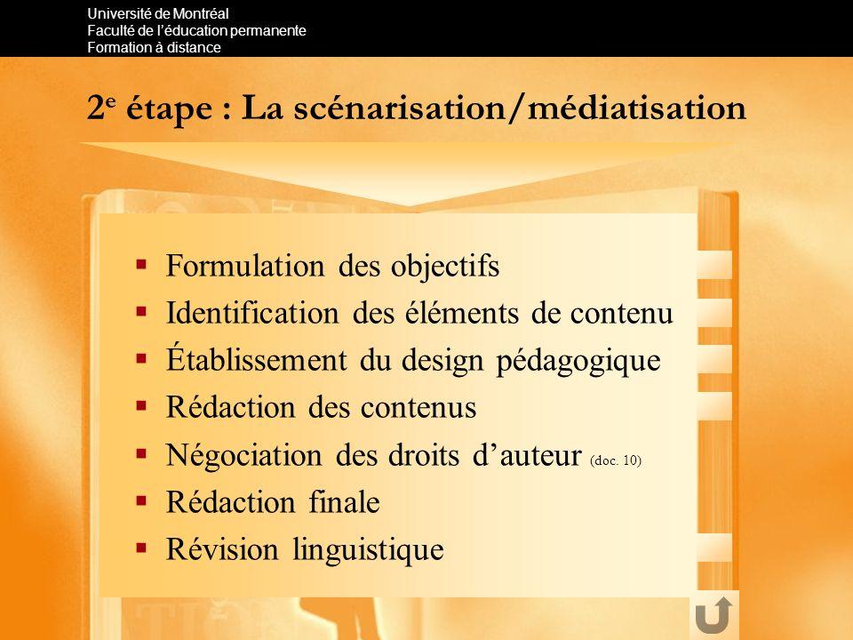 Université de Montréal Faculté de léducation permanente Formation à distance 2 e étape : La scénarisation/médiatisation Formulation des objectifs Iden